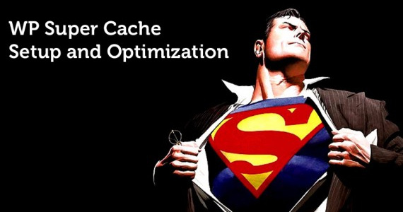 Wp Super Cache Setup Optimization 570x309