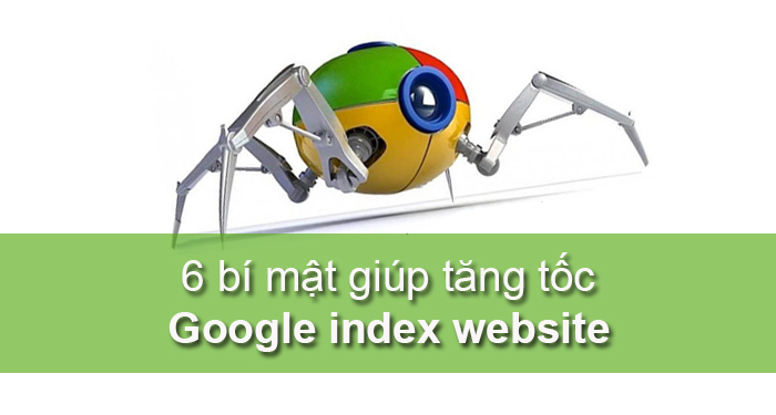 6 Cach Tang Toc Google Index Website