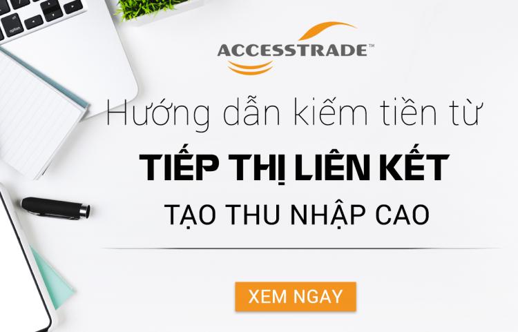 Pub Accesstrade là gì? có lừa đảo không? hướng dẫn đăng ký và kiếm tiền - WEBICO BLOG